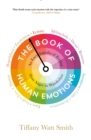 The Book of Human Emotions : An Encyclopedia of Feeling from Anger to Wanderlust - eBook