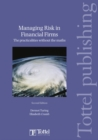 Managing Risk in Financial Firms : the Practicalities without the Maths - Book