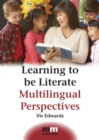 Learning to be Literate : Multilingual Perspectives - Book
