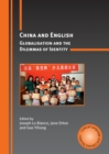 China and English : Globalisation and the Dilemmas of Identity - Book