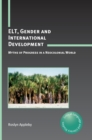 ELT, Gender and International Development : Myths of Progress in a Neocolonial World - Book