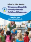 Welcoming Linguistic Diversity in Early Childhood Classrooms : Learning from International Schools - Book