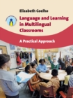 Language and Learning in Multilingual Classrooms : A Practical Approach - Book