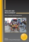 English and Development : Policy, Pedagogy and Globalization - Book