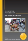 English and Development : Policy, Pedagogy and Globalization - eBook