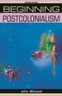Beginning postcolonialism : Second edition - eBook