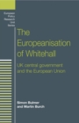 The Europeanisation of Whitehall : UK central government and the European Union - eBook
