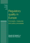 Regulatory quality in Europe : Concepts, measures and policy processes - eBook