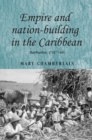 Empire and nation-building in the Caribbean : Barbados, 1937-66 - eBook