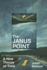 The Janus Point : A New Theory of Time - Book