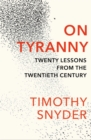On Tyranny : Twenty Lessons from the Twentieth Century - Book