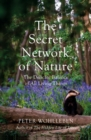 The Secret Network of Nature : The Delicate Balance of All Living Things - Book