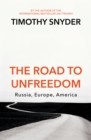 The Road to Unfreedom : Russia, Europe, America - Book