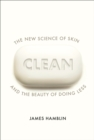 Clean : The New Science of Skin and the Beauty of Doing Less - Book