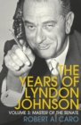 Master of the Senate : The Years of Lyndon Johnson (Volume 3) - Book