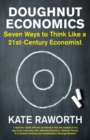 Doughnut Economics : Seven Ways to Think Like a 21st-Century Economist - Book