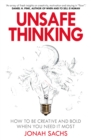 Unsafe Thinking: How to be Creative and Bold When You Need It Most - Book