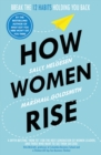 How Women Rise : Break the 12 Habits Holding You Back - Book