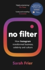 No Filter : The Inside Story of Instagram - Winner of the FT Business Book of the Year Award - Book