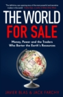 The World for Sale : Money, Power and the Traders Who Barter the Earth's Resources - Book