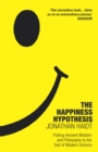 The Happiness Hypothesis : Putting Ancient Wisdom to the Test of Modern Science - Book