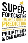 Superforecasting : The Art and Science of Prediction - Book