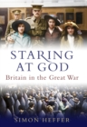 Staring at God : Britain in the Great War - Book