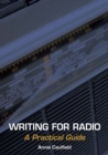 Writing for Radio : A Practical Guide - Book