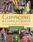 Coppicing and Coppice Crafts : A Comprehensive Guide - Book