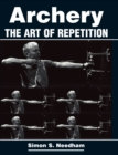 Archery : The Art of Repetition - eBook