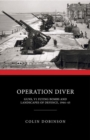 Operation Diver : Guns, V1 Flying Bombs and Landscapes of Defence, 1944-45 - Book