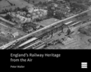 England's Railway Heritage from the Air - Book