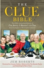 The Clue Bible : The Fully Authorised History of 'I'm Sorry I Haven't A Clue', from Footlights to Mornington Crescent - Book