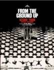 From The Ground Up : U2 360 Degrees Tour Official Photobook - Book