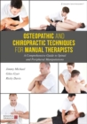 Osteopathic and Chiropractic Techniques for Manual Therapists : A Comprehensive Guide to Spinal and Peripheral Manipulations - Book
