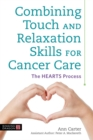 Combining Touch and Relaxation Skills for Cancer Care : The Hearts Process - Book