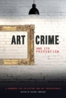 Art Crime and its Prevention : A Handbook for Collectors and Art Professionals - Book