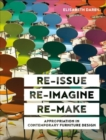 Re-issue, Re-imagine, Re-make : Appropriation in Contemporary Furniture Design - Book
