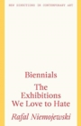 Biennials : The Exhibitions we Love to Hate - Book