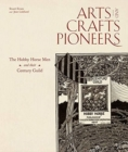 Arts and Crafts Pioneers : The Hobby Horse Men and their Century Guild - Book