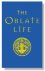 The Oblate Life : A Handbook for Spiritual Formation - eBook
