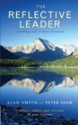 The Reflective Leader : Standing Still to Move Forward - eBook