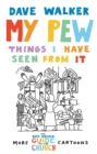 My Pew: Things I have Seen from It : More Dave Walker Cartoons - eBook