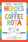 Heroes of the Coffee Rota : Even more Dave Walker Guide to the Church cartoons - Book