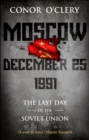 Moscow, December 25, 1991 : The Last Day Of The Soviet Union - Book