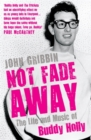 Not Fade Away : The Life and Music of Buddy Holly - Book