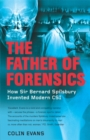 The Father of Forensics : How Sir Bernard Spilsbury Invented Modern CSI - Book