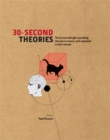 30-Second Theories : The 50 Most Thought-provoking Theories in Science - Book