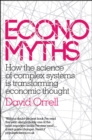 Economyths : How the Science of Complex Systems is Transforming Economic Thought - eBook