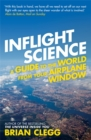 Inflight Science : A Guide to the World from Your Airplane Window - Book